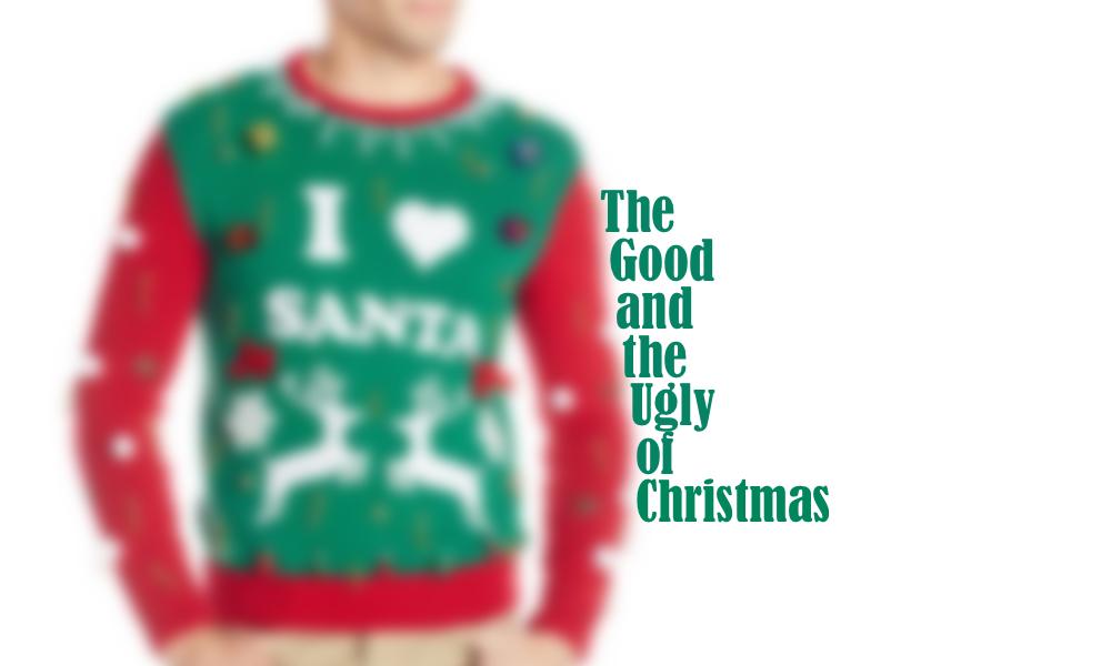 The Good and Ugly of Christmas
