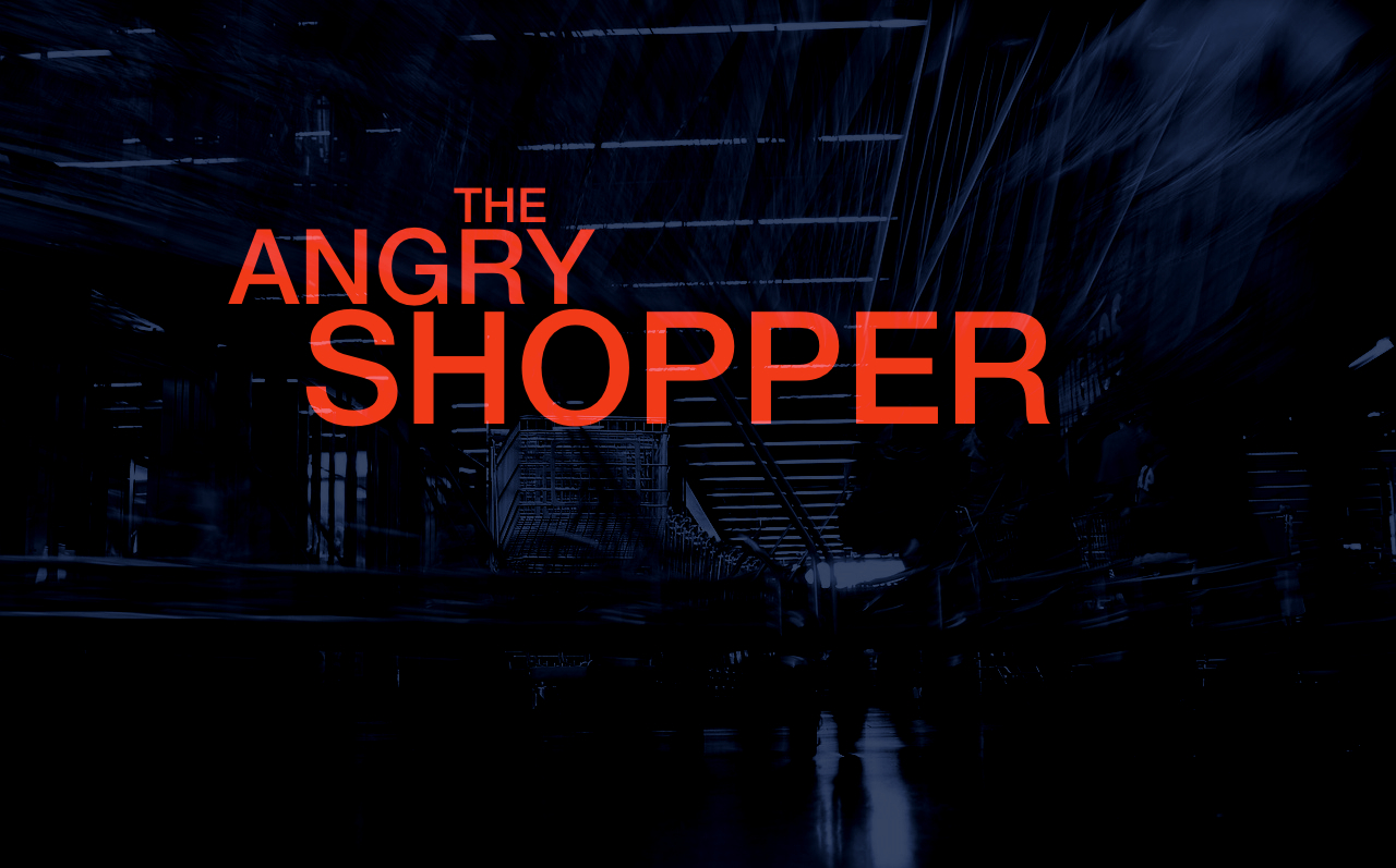 The Angry Shopper