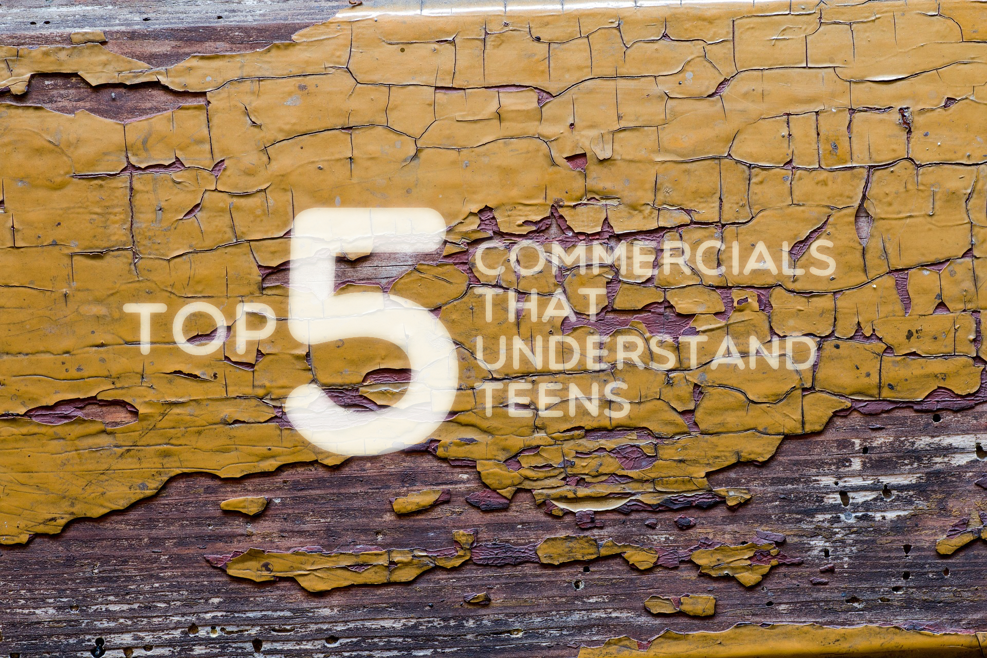 Top 5 Commercials that Understand Teens